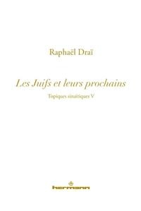 TOPIQUES SINAITIQUES, VOLUME 5 - LES JUIFS ET LEURS PROCHAINS