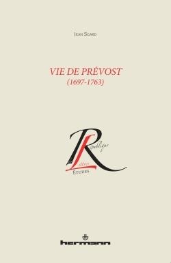 VIE DE PREVOST (1697-1763)