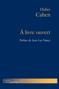 A LIVRE OUVERT - BLANCHOT, DU BOUCHET, COHEN, DERRIDA, JABES, LAPORTE