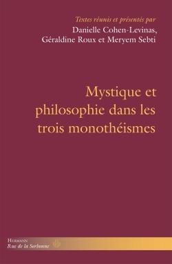 MYSTIQUE ET PHILOSOPHIE DANS LES TROIS MONOTHEISMES