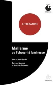 MALLARME OU L'OBSCURITE LUMINEUSE - COLLOQUE DE CERISY