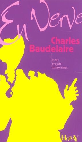 CHARLES BAUDELAIRE EN VERVE