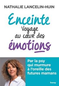 ENCEINTE, VOYAGE AU COEUR DES EMOTIONS - PAR LA PSY QUI MURMURE A L'OREILLE DES FUTURES MAMANS