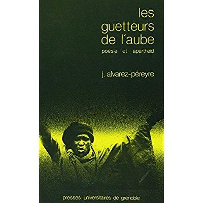 GUETTEURS DE L'AUBE (LES)