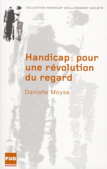 HANDICAP - POUR UNE REVOLUTION DU REGARD
