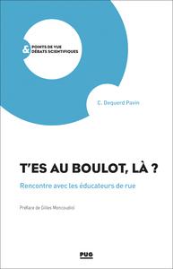 T'ES AU BOULOT LA ? - RENCONTRE AVEC LES EDUCATEURS DE RUE