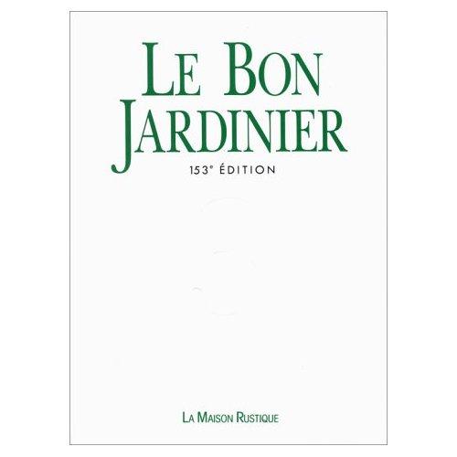 BON JARDINIER 3VOLS (153EME EDITION) - - PLUS DE 1000 SCHEMAS, CARTES ET DESSINS, 128 PAGES DE HORS-