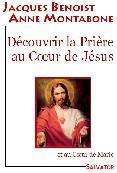 DECOUVRIR LA PRIERE AU COEUR DE JESUS