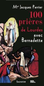 100 PRIERES DE LOURDES AVEC SAINTE BERNADETTE