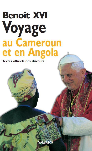 VOYAGE DE BENOIT XVI AU CAMEROUN ET EN ANGOLA