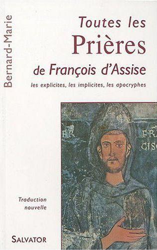 TOUTES LES PRIERES DE FRANCOIS D'ASSISE