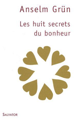LES HUIT SECRETS DU BONHEUR 3E EDITION