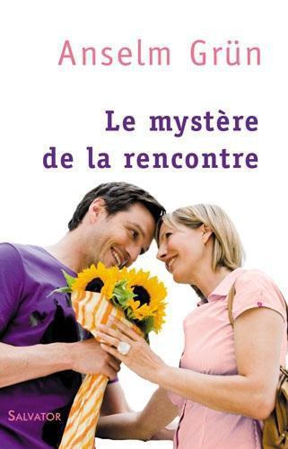 LE MYSTERE DE LA RENCONTRE