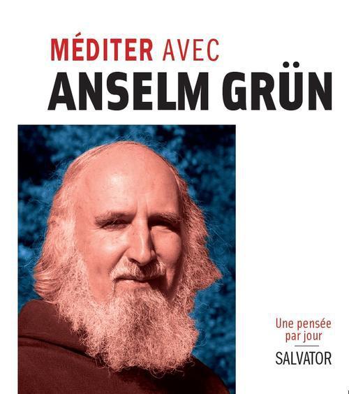 MEDITER AVEC ANSELM GRUN