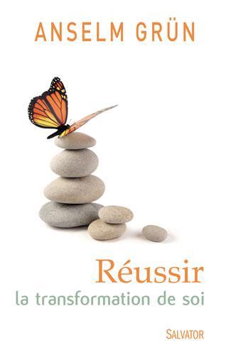 REUSSIR LA TRANSFORMATION DE SOI
