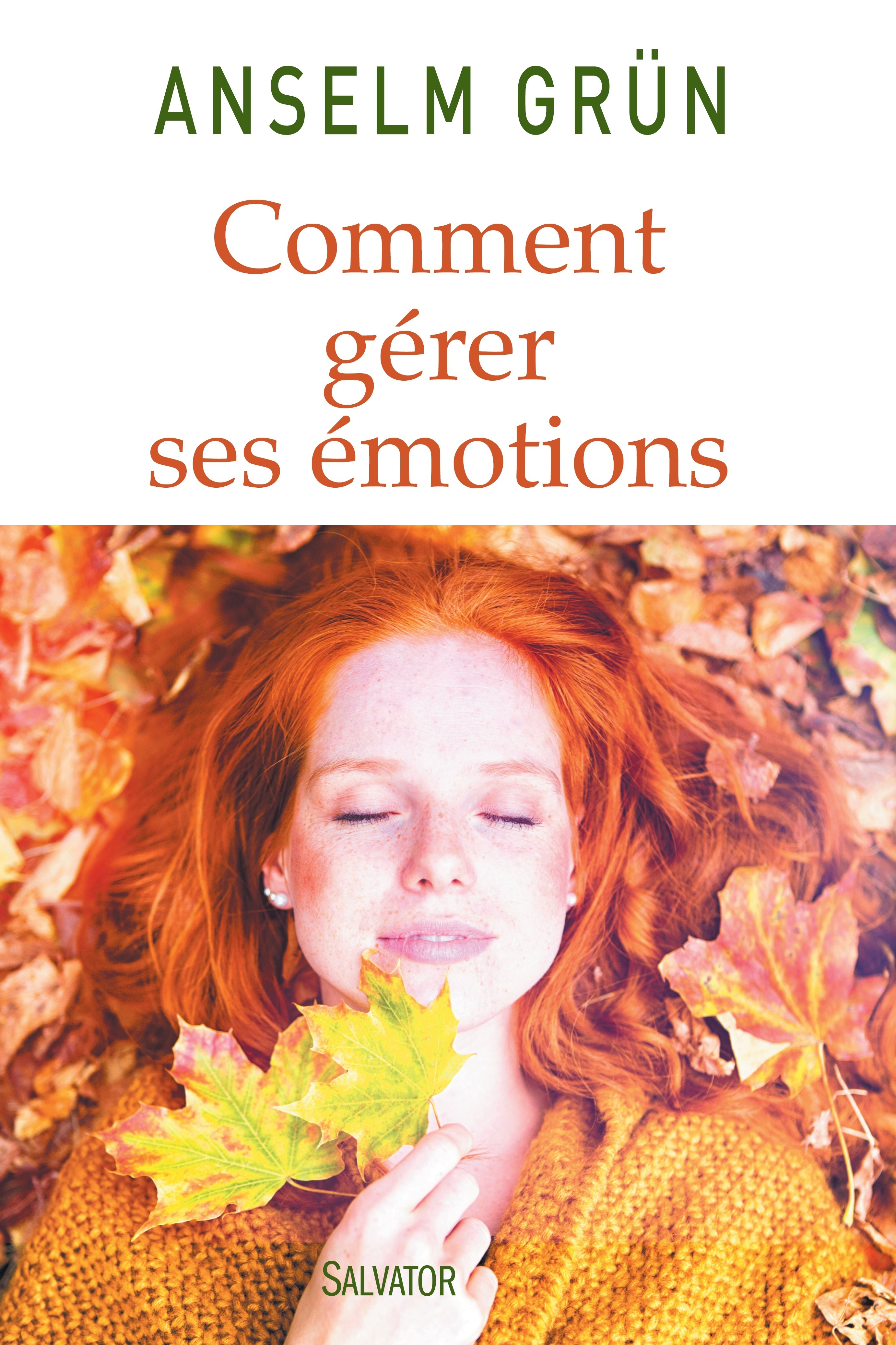 COMMENT GERER SES EMOTIONS. TRANSFORMEZ-LES EN FORCES!