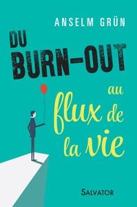 DU BURN-OUT AU FLUX DE LA VIE