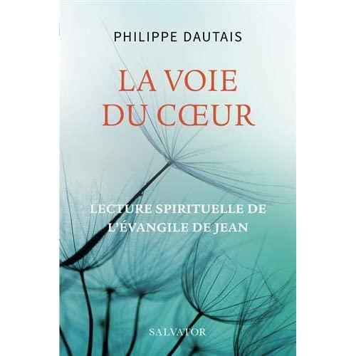 LA VOIE DU COEUR - LECTURE SPIRITUELLE DE L'EVANGILE DE JEAN