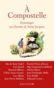 A COMPOSTELLE - HOMMAGES AU CHEMIN DE SAINT-JACQUES