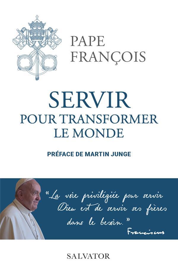 SERVIR POUR TRANSFORMER LE MONDE