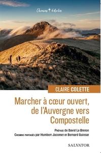 MARCHER A COEUR OUVERT, DE L'AUVERGNE VERS COMPOSTELLE