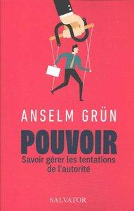 POUVOIR - SAVOIR GERER LES TENTATIONS DE L'AUTORITE