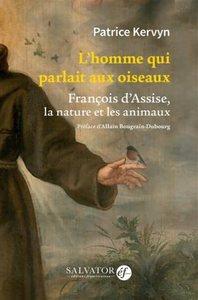 L'HOMME QUI PARLAIT AUX OISEAUX - FRANCOIS D'ASSISE, LA NATURE ET LES ANIMAUX