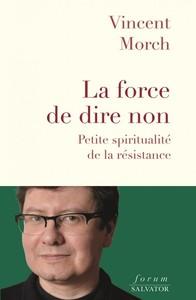 LA FORCE DE DIRE NON - PETITE SPIRITUALITE DE LA RESISTANCE