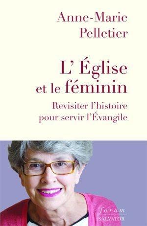 L'EGLISE ET LE FEMININ - REVISITER L'HISTOIRE POUR SERVIR L'EVANGILE