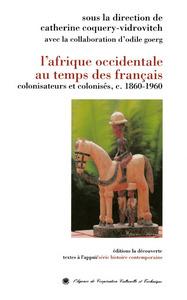 L'AFRIQUE OCCIDENTALE AU TEMPS DES FRANCAIS