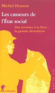 LES CASSEURS DE L'ETAT SOCIAL