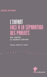 L'ENFANT FACE A LA SEPARATION DES PARENTS - LA SOLUTION  LA GARDE ALTERNEE