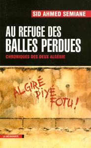 AU REFUGE DES BALLES PERDUES CHRONIQUES DES DEUX ALGERIE