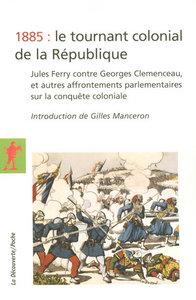 1885, LE TOURNANT COLONIAL DE LA REPUBLIQUE
