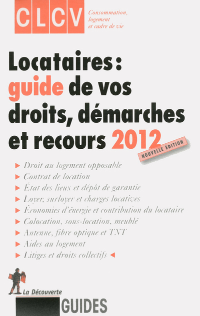 LOCATAIRES  GUIDE DE VOS DROITS DEMARCHES ET RECOURS  ED 2012