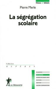 LA SEGREGATION SCOLAIRE (THESES ET DEBATS)