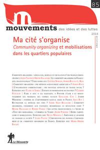 REVUE MOUVEMENTS NUMERO 85 MA CITE S'ORGANISE - COMMUNITY ORGANIZING ET MOBILISATIONS DANS LES QUART