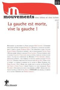 REVUE MOUVEMENTS NUMERO 89 LA GAUCHE EST MORTE, VIVE LA GAUCHE !