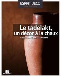 LE TADELAKT, UN DECOR A LA CHAUX