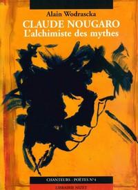 CLAUDE NOUGARO, L'ALCHIMISTE DES MYTHES