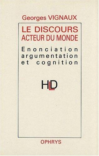 LE DISCOURS ACTEUR DU MONDE