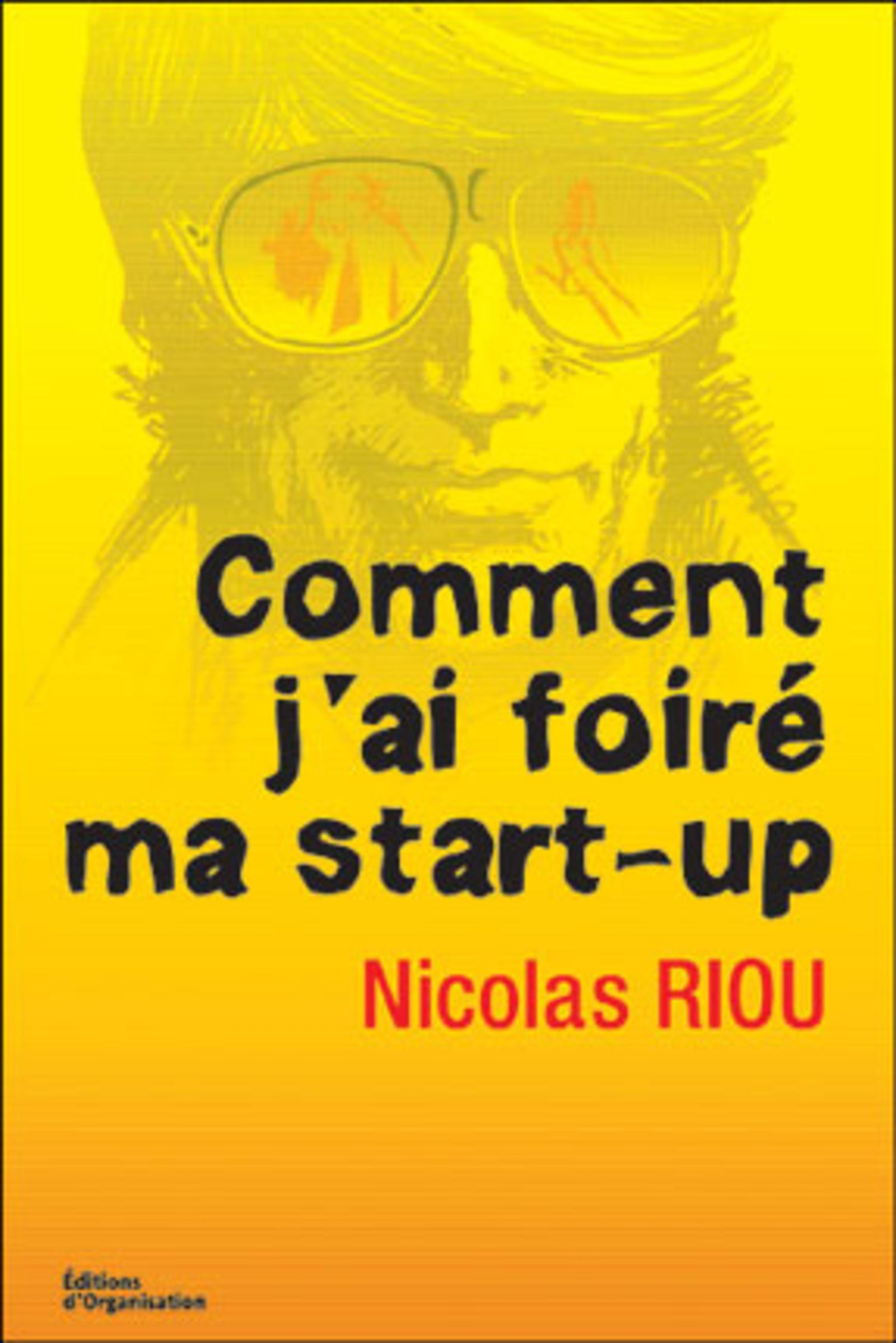 COMMENT J'AI FOIRE MA START-UP