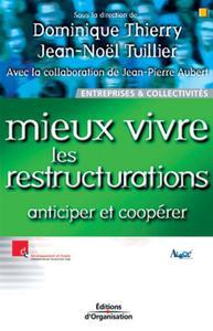 MIEUX VIVRE LES RESTRUCTURATIONS. ANTICIPER ET COOPERER