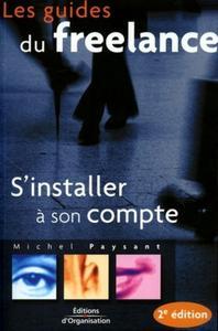 S INSTALLER A SON COMPTE 2EME EDITION 2005