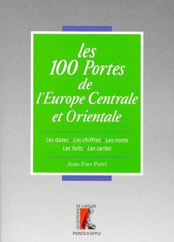 100 PORTES DE L'EUROPE CENTRALE ORIENTALE