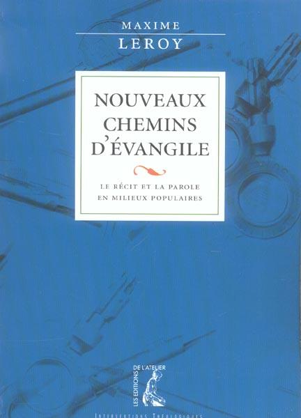 NOUVEAUX CHEMINS D'EVANGILE LE RECIT ET LA PAROLE EN MILIEUX POPULAIRES