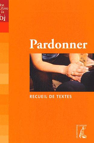 PARDONNER RECUEIL DE TEXTES