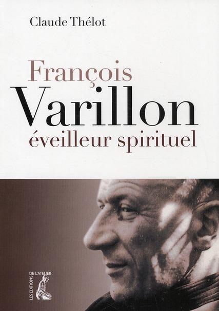 FRANCOIS VARILLON EVEILLEUR SPIRITUEL