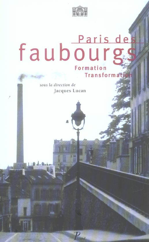PARIS DES FAUBOURGS - FORMATION - TRANSFORMATION