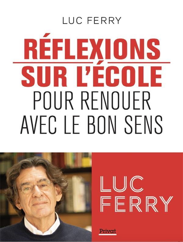 REFLEXIONS SUR L'ECOLE - POUR RENOUER AVEC LE BON SENS